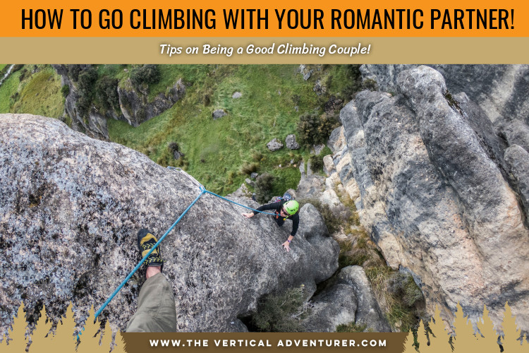 How to Go Climbing With Your Romantic Partner and Be a Good Climbing Couple!