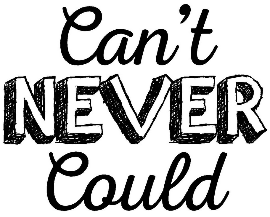 Can't Never Could