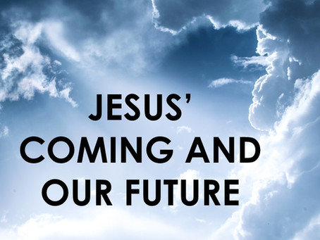 The Gospel According to Luke: Jesus' Coming and Our Future