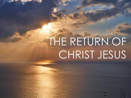 The Gospel According to Luke: The Return of Christ Jesus