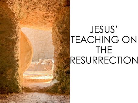 The Gospel According to Luke: Jesus' Teaching on the Resurrection