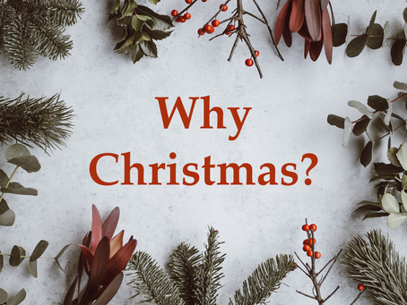 Christmas Joint Worship Service: Why Christmas?