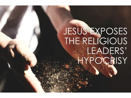 The Gospel According to Luke: Jesus Exposes the Religious Leaders' Hypocrisy