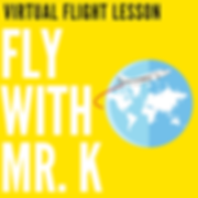 Flying with MR. K  (Virtual Flight Lesso