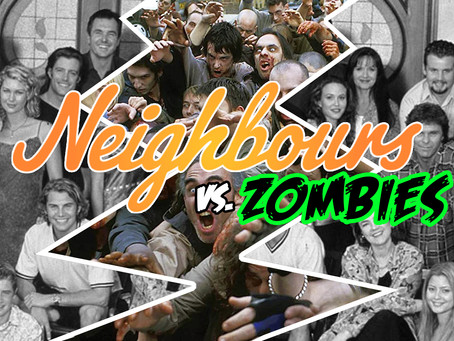 HOW? WHAT? WHY? Neighbours vs Zombies