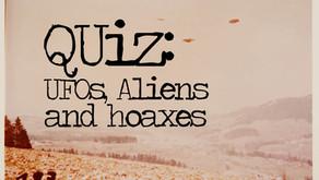 QUIZ: UFOs, ALIENS & HOAXES!