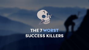 The 7 Worst Success Killers