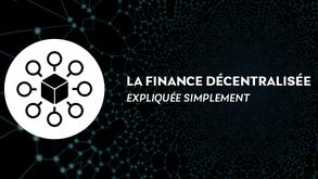 La finance décentralisée (DeFi) en bref