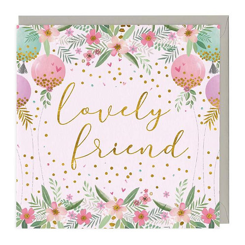 Lovely Friend Just To Say Card