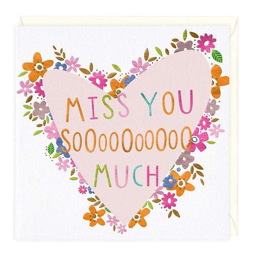 Miss You Sooo Much Card