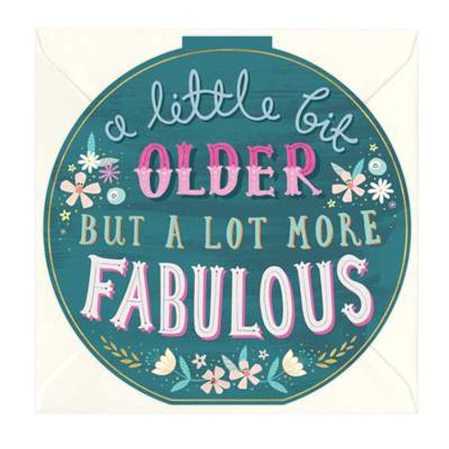 A Little Older, A Lot More Fabulous Round Birthday Card