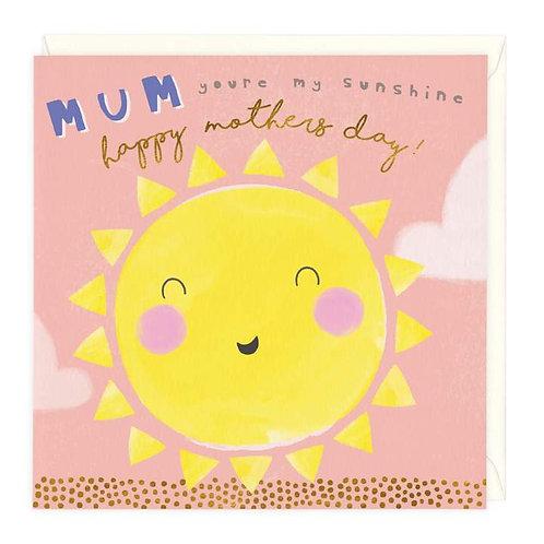 Mum you're my sunshine