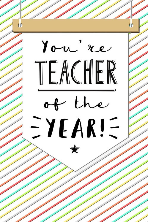 You're Teacher of the Year Card