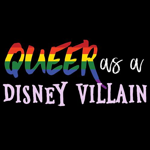 Queer As a Disney Villain - LGBTQ+ Pride Gear
