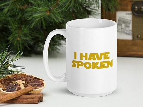 I Have Spoken - Star Wars Mandalorian Mug