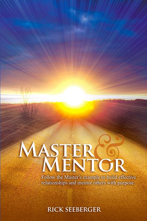 Master & Mentor by Rick Seeberger
