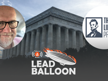 Lead Balloon Ep. 17 - The Lincoln Project's Rick Wilson: Insurrection, Business Comms & Politics
