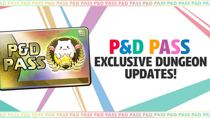 P&D Pass Exclusive Dungeon Updates