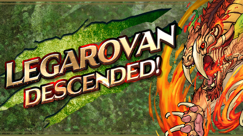 Legarovan Descended! Arrives!