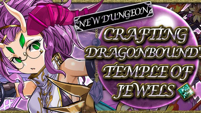 Crafting Dragonbound's Temple of Jewels