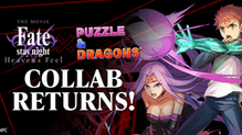 War is Upon Us! Fate/stay night [Heaven's Feel] Returns to Puzzle & Dragons!