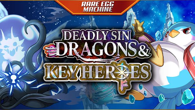 *~Deadly Sin Dragons & Key Heroes Rare Egg Machine~*