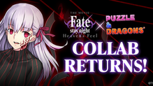 The Fifth Holy Grail War Begins! Fate/stay night [Heaven's Feel] Returns to Puzzle & Dragons!
