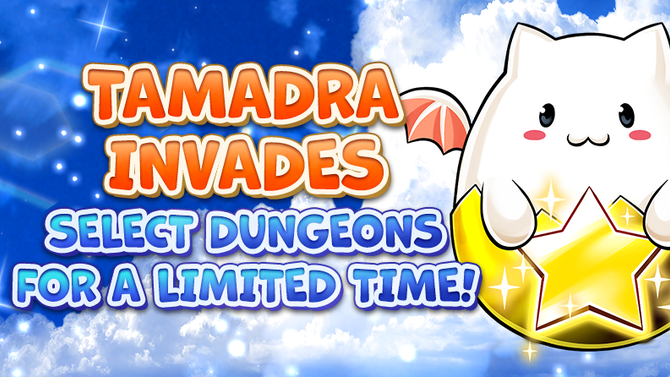 TAMADRA Invades Select Dungeons for a Limited Time!