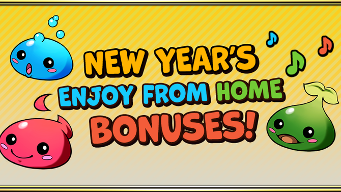 New Year's Enjoy From Home Bonuses!