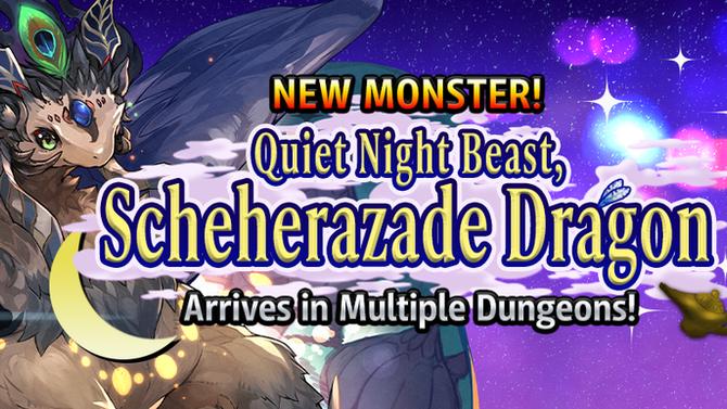 New Monster Quiet Night Beast, Scheherazade Dragon Arrives in Multiple Dungeons!