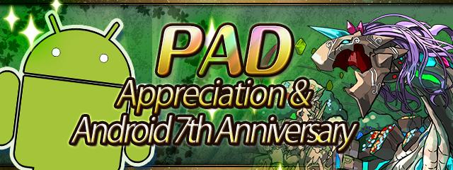 PAD Appreciation & Android 7th Anniversary Event