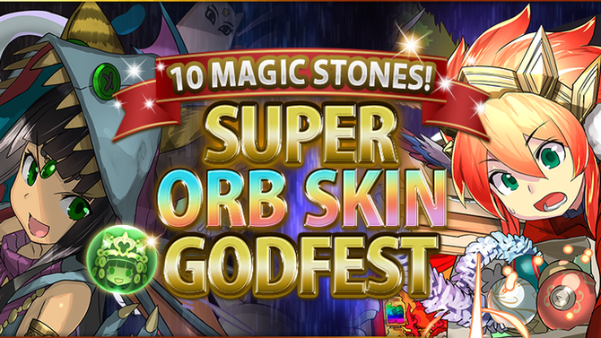10 Magic Stones! Super Orb Skin Godfest