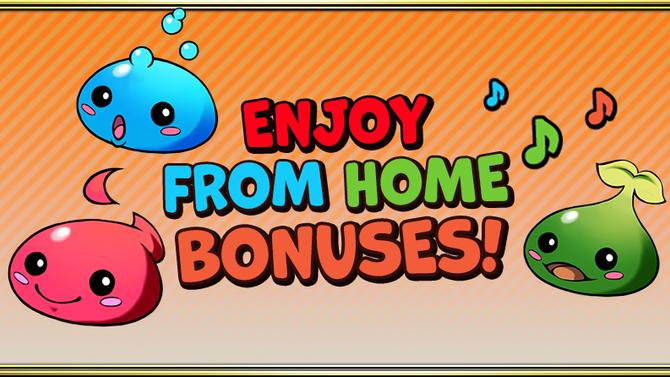 Enjoy From Home Bonuses!