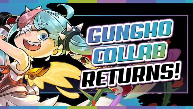 GungHo Collab Returns!
