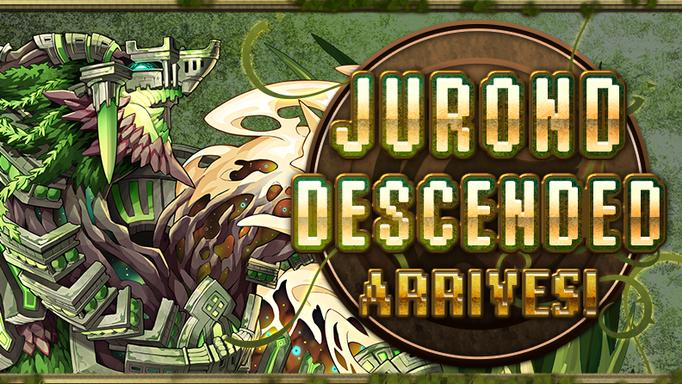 Jurond Descended Arrives!
