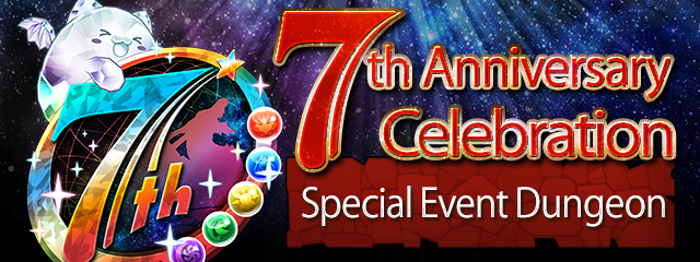 7th Anniversary Celebration Special Event Dungeon Arrives Every Day!