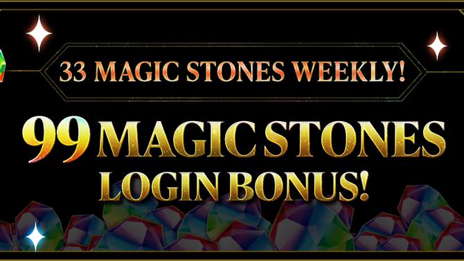 33 Magic Stones Weekly! 99 Magic Stones Login Bonus!