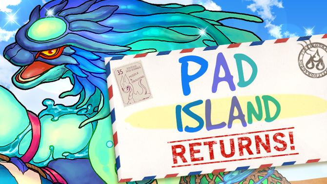 PAD Island Returns!