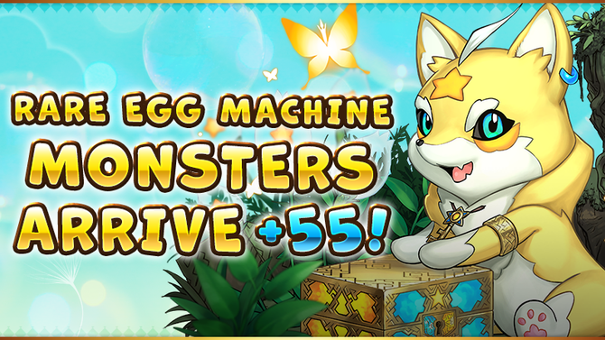 Rare Egg Machine Monsters Arrive +55!