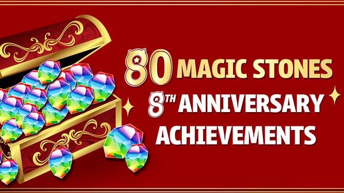 80 Magic Stones! 8th Anniversary Achievements Ending Soon
