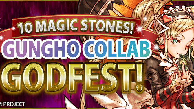10 Magic Stones! GungHo Collab Godfest