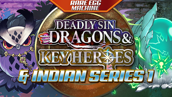 Rare Egg Machine ~Deadly Sin Dragons & Key Heroes & Indian Series 1~