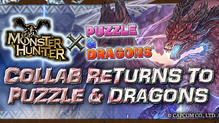 Hunters and Handlers Rejoice! Monster Hunter™ Returns to Puzzle & Dragons