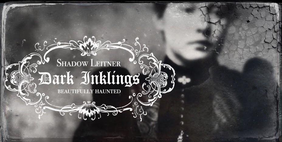 Dark Inklings by Shadow Leitner