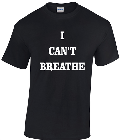 I Can't Breathe T-SHIRT BOLD FONT
