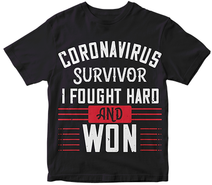 Corona Virus Survivor, i fought and own