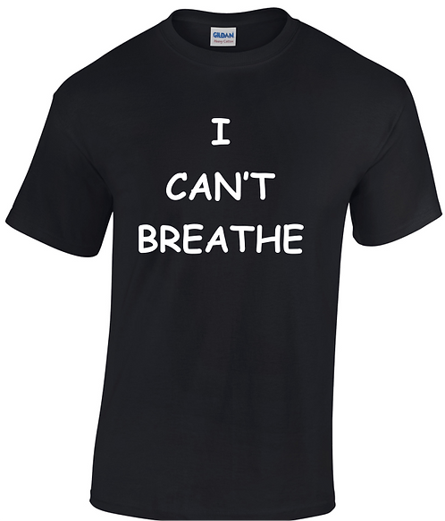 I Can't Breathe T-SHIRT THIN FONT
