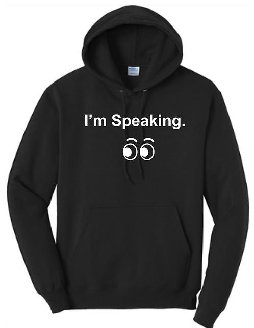 copy of I'm Speaking Hoodie With Eyes