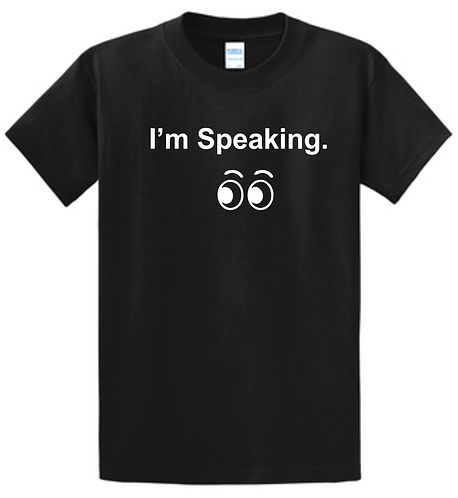 copy of I'm Speaking T-shirt with Eyes