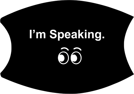 I'm Speaking Face Mask With Eyes